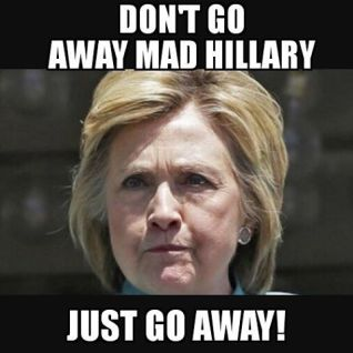Image result for go away Hillary images